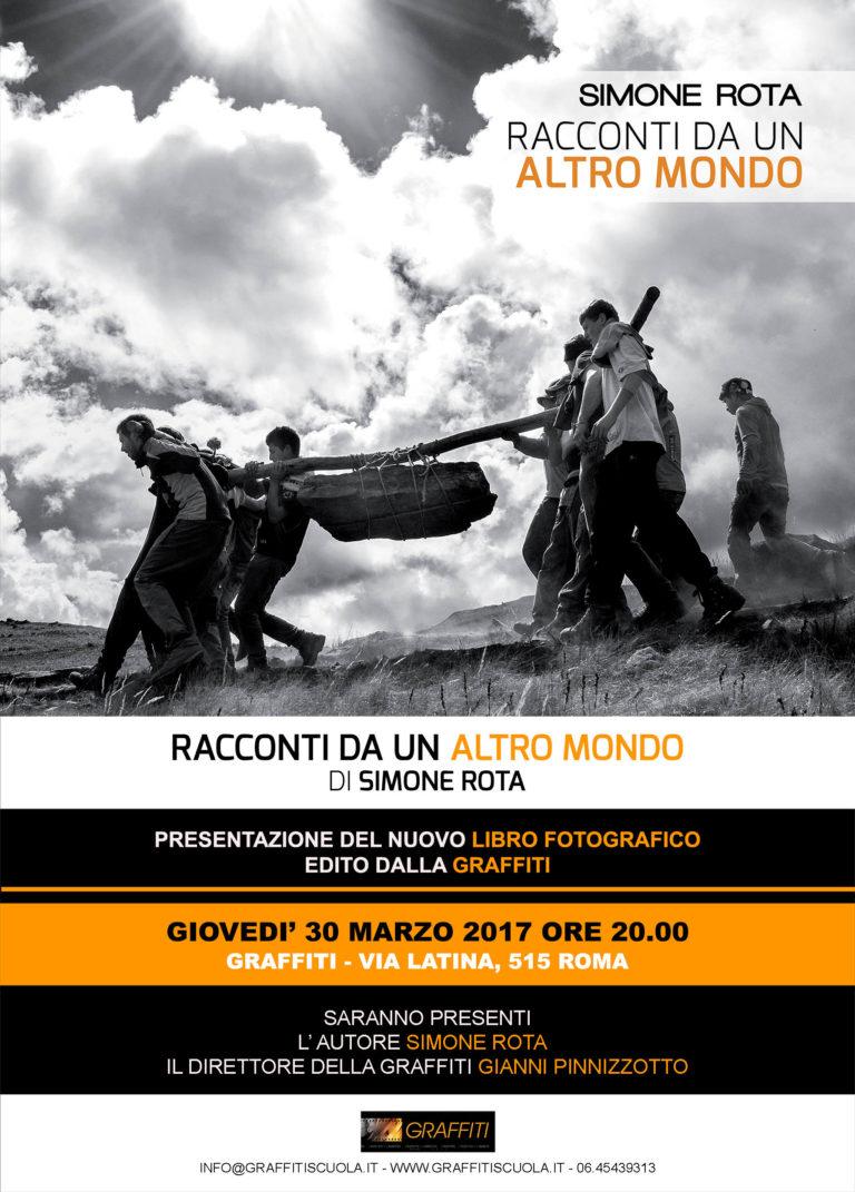 """Presentazione Libro Fotografico: """"Racconti da un altro mondo"""" di Simone Rota - Edizione Graffiti - Giovedì 30 marzo 2017 - ore 20"""